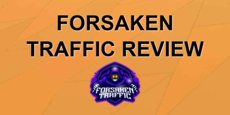 Forsaken Traffic Review – Get Real Traffic Fast